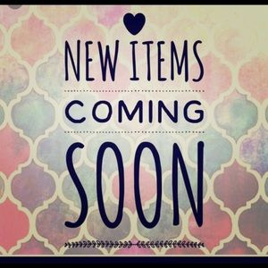 New items coming soon!